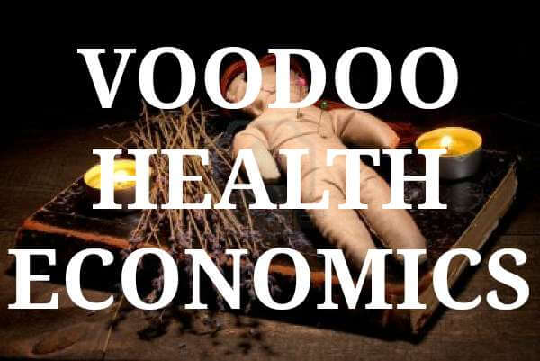 VOODOO HEALTH ECONOMIICS